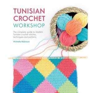 Tunisian Crochet Workshop, της Michelle Robinson | The Knitting Club