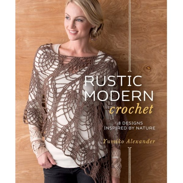 Rustic Modern Crochet, της Alexander Yumiko | The Knitting Club