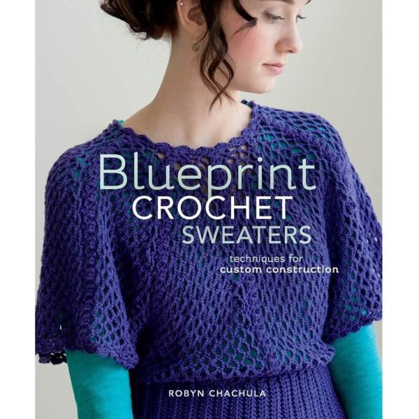 Blueprint Crochet Sweaters, της Robyn Chachula   The Knitting Club