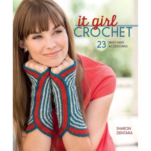 It Girl Crochet, by Sharon Zientara | The Knitting Club