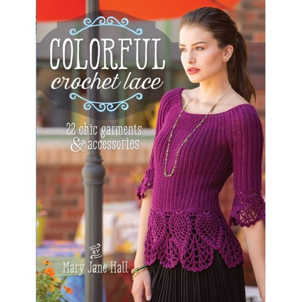 Colorful Crochet Lace, by Mary Jane Hall | The Knitting Club