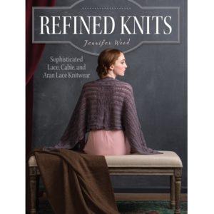 Refined Knits, της Jennifer Wood | The Knitting Club