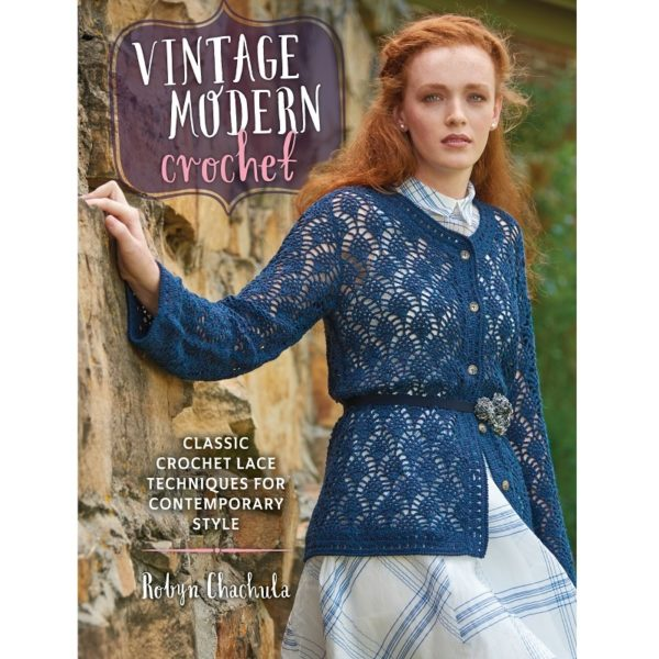 Vintage Modern Crochet, by Robyn Chachula | The Knitting Club