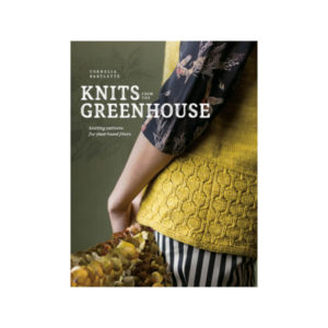 Knits from the Greenhouse, της Cornelia Bartlette | The Knitting Club